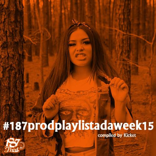 #187prodplaylistadaweek15 (April 22-May 9, 2013)