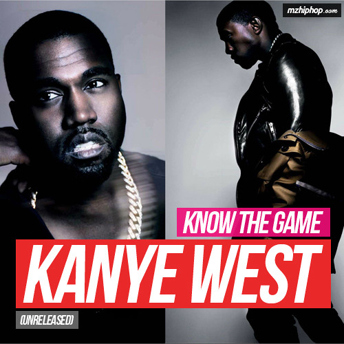 Kanye West - Know The Game (Unreleased) ( 2o13 ) [ www.MzHipHop.com ]