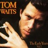 Tom Waits- I hope idon't Fall in love with you