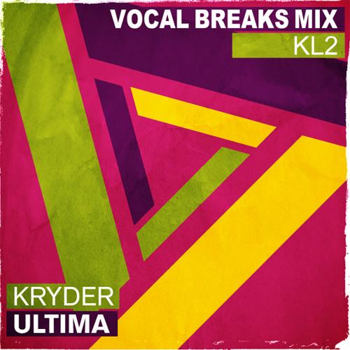 Kryder - Ultima (KL2  Vocal Breaks Mix) [FREE DOWNLOAD]