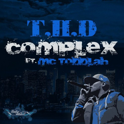 T.H.D ft ToddLah - Complex (Out Now On Audio Addict Records) CLIP