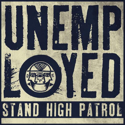 "STAND HIGH PATROL - ""Unemployed"" + Riddim (SH005 promo mix)"
