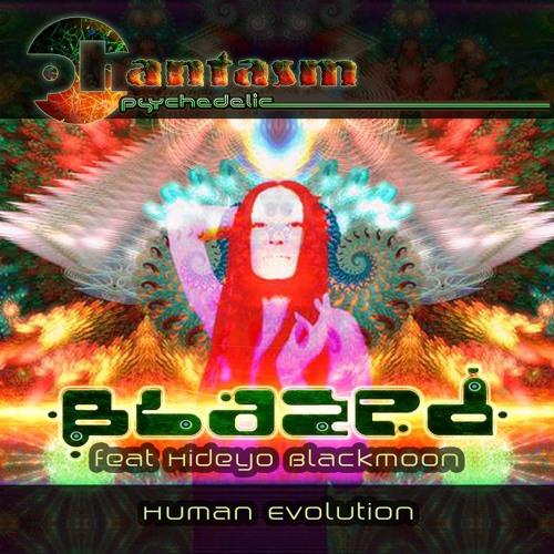 BLAZED feat Hideyo-Human Evolution (Phantasm Records UK) EP Out Now
