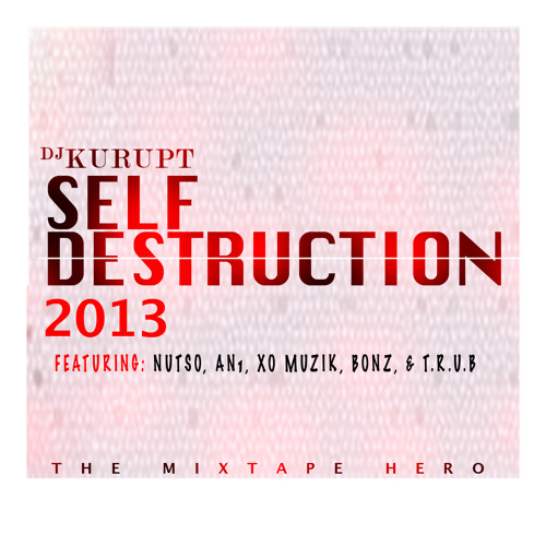 DJ Kurupt - Self Destruction 2013 (Dirty)