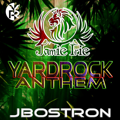RIQYR0022 - Yardrock Anthem - Ft Jamie Irie - J Bostron