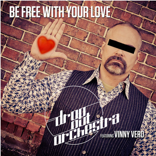 Drop Out Orchestra feat. Vinny Vero - Be Free With Your Love (OPOLOPO dub remix)