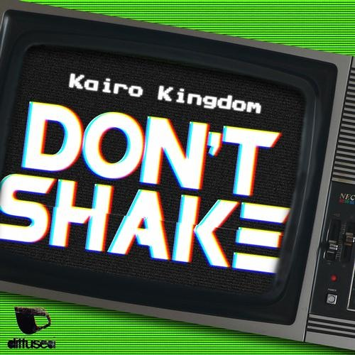 Kairo Kingdom - Don't Shake