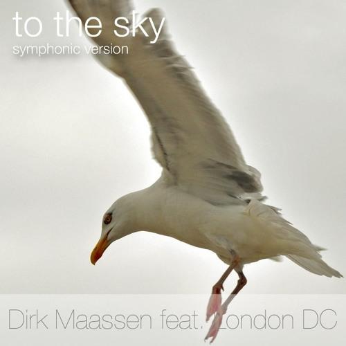 Dirk Maassen (feat. London-DC) -To the sky (Symphonic version)