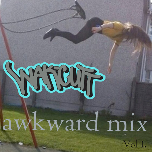 WAKCUTT - AWKWARD MIX VOL1.