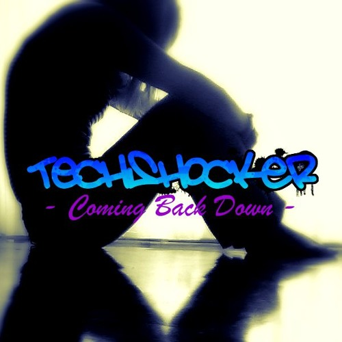 TechShocker - Coming Back Down (Cover) (2013 Version)