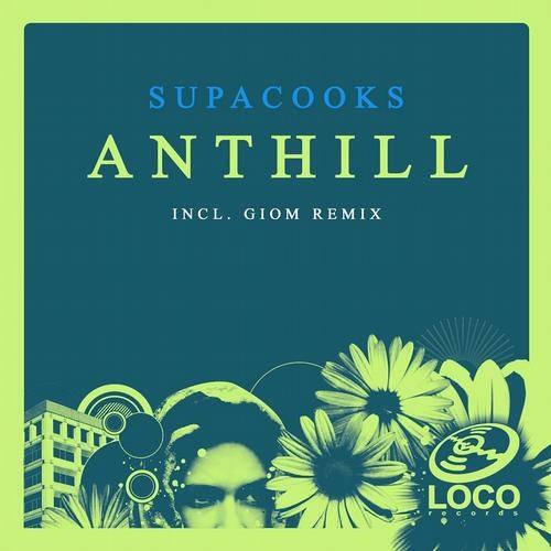 Supacooks - Anthill (Giom Remix) - Loco Records