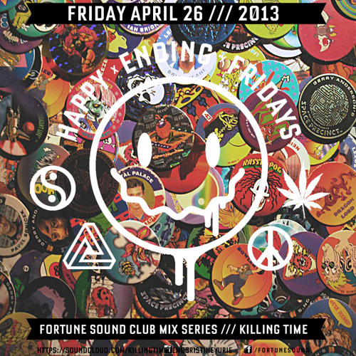 Killing Time Happy Ending Fridays Exclusive Mix
