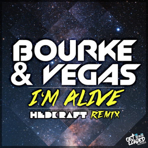 Im Alive - Bourke and Vegas (Hedcraft remix)