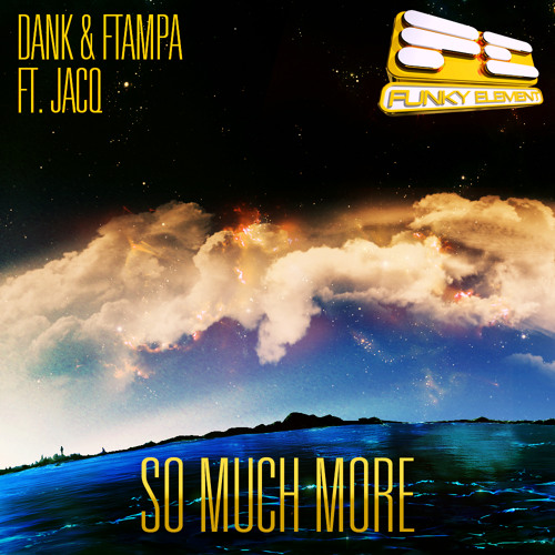 "Dank & FTampa ft. jACQ - ""So Much More""  *  FREE DOWNLOAD"