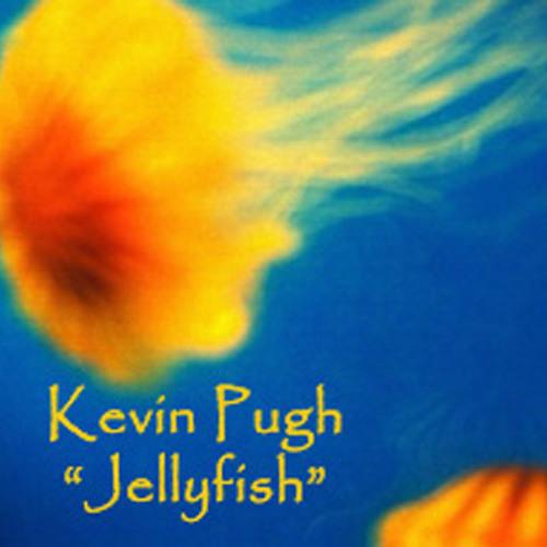 "Kevin Pugh ""Jellyfish"""