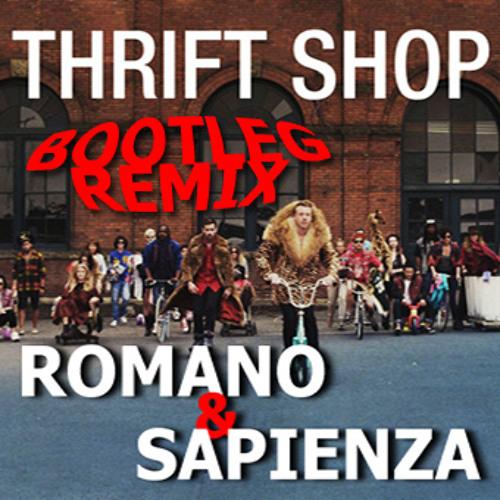 MACKLEMORE & RYAN LEWIS - THRIFT SHOP FEAT. WANZ (ROMANO & SAPIENZA BOOTLEG REMIX)