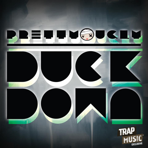 Duck Down by Pretty Ugly - TrapMusic.NET Exclusive