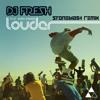 DJ FRESH FEAT. SIAN EVANS - LOUDER (STONEWASH REMIX) FREE DOWNLOAD!