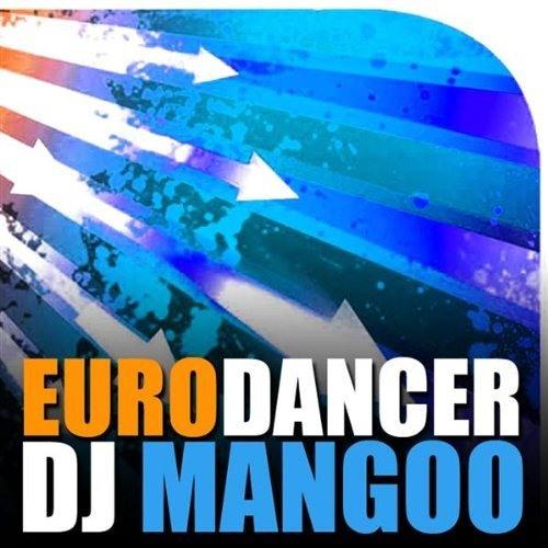 DJ Mangoo - Eurodancer (PJ Makina Remix) (Free Download)