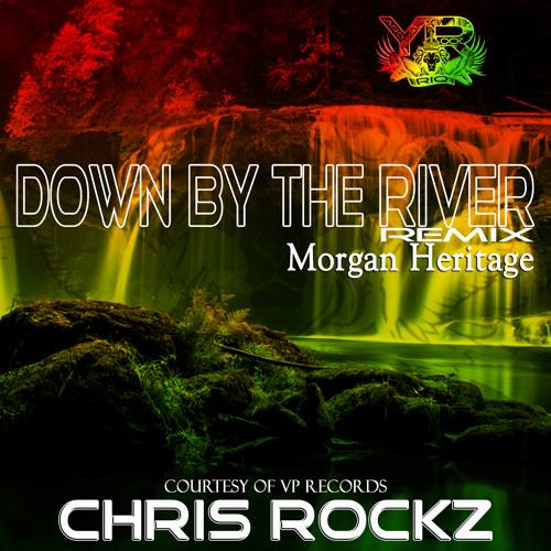 RIQYR0009 - DOWN BY THE RIVER - MORGAN HERITAGE - CHRIS ROCKZ RIQYR CLIP