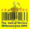 The Hall of Mirrors Monocrome feat Kraftwerk