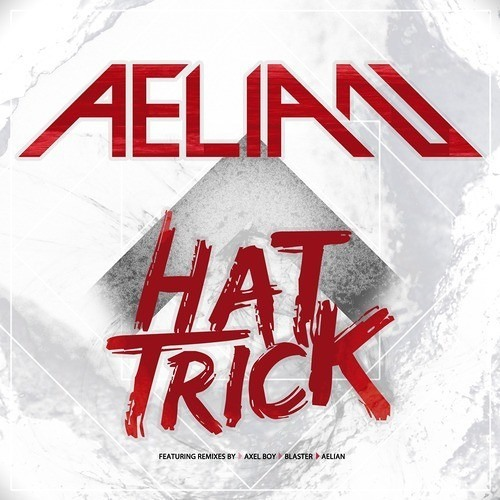 Hat Trick by Aelian (Blaster Remix)