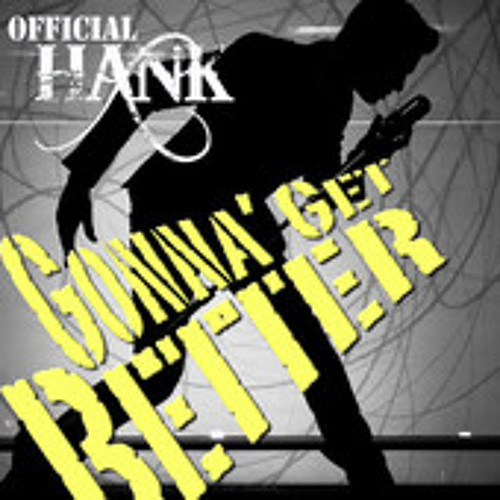 "OFFICIAL HANK ""Gonna Get Better"" (Mark Picchiotti Vocal)"