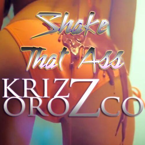 Shake that Ass - Krizz Orozco