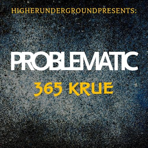 365 Krue - Problematic [Prod. By K_Mikado]
