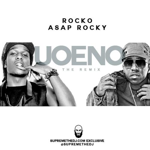 Rocko - UOENO (Feat. Asap Rocky & Future) (Remix) (Dirty) (@SupremeTheDJ Exclusive)