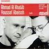 Ahmad Al Khatib & Youssef Hbeisch - Take me along