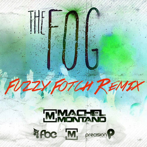 Machel Montano - The Fog (Fuzzy Fotch Remix)