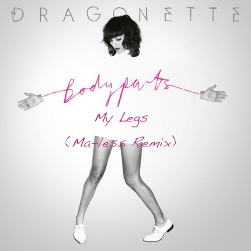 Dragonette - My Legs (Ma-less Remix) ***FREE DL***