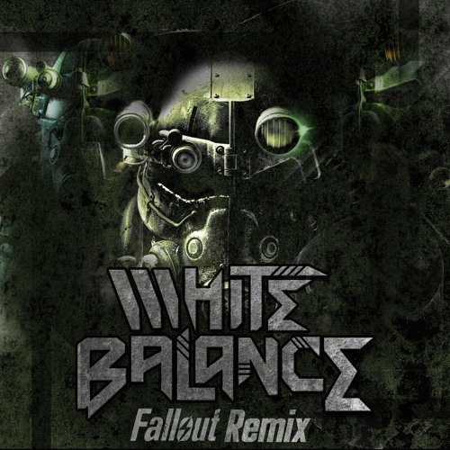 Getter - Fallout (White Balance's Nuclearly Immune Bootleg Remix)[Free DL]