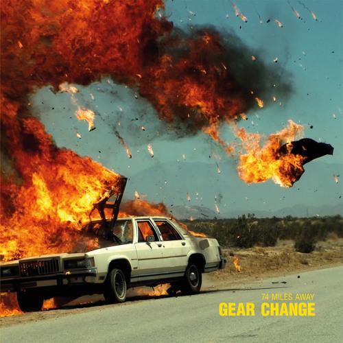 74 Miles Away - Gear Change LP // Teaser
