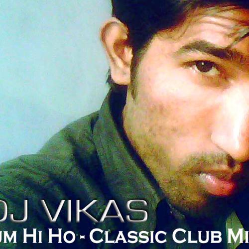Tum Hi Ho - Classic club Mix - Dj Vikas - Aashiqui 2