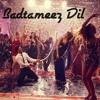 Badtameez Dil (Yeh Jawaani Hai Deewani) - [320Kbps]