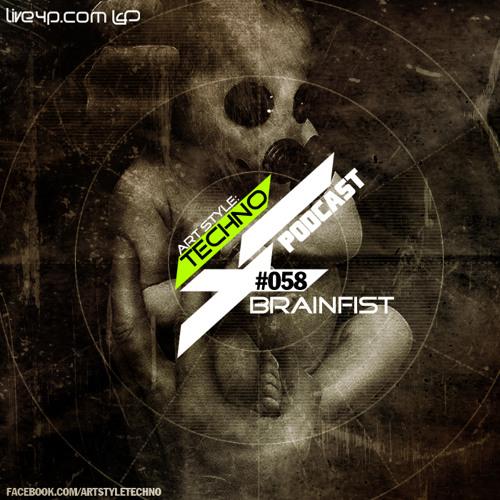 Art Style: Techno | Podcast #058 : Brainfist [FACEBOOK.COM/ARTSTYLETECHNO]