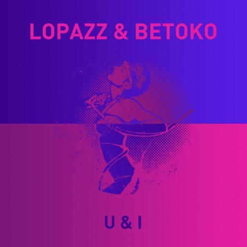 LOPAZZ & Casio Casino - U&I (Betoko Remix) OUT 29 April 2013