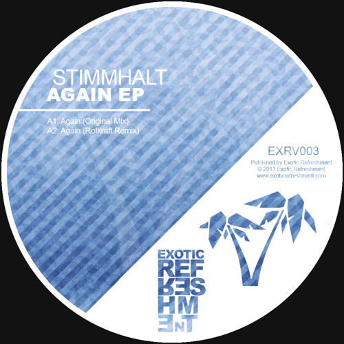 "Stimmhalt - Again (Rotkraft Remix) // Exotic Refreshment / OUT NOW on 12"" vinyl and digital!"