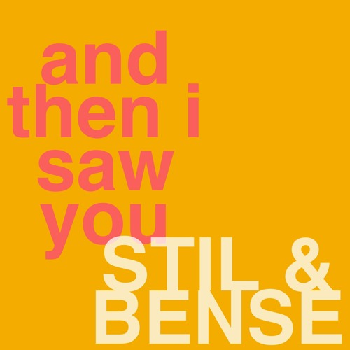 Stil & Bense - And Then I Saw You [ Free Download ]