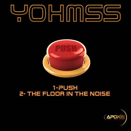 YOHMSS - PUSH (original mix) [Apoxis Records]