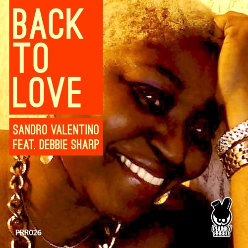 Sandro Valentino feat. Debbie Sharp - Back To Love (Sudad G & DJ Geehan Mix)