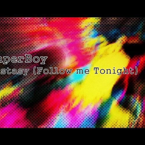 PaperBoy - Ecstasy (Follow me Tonight)