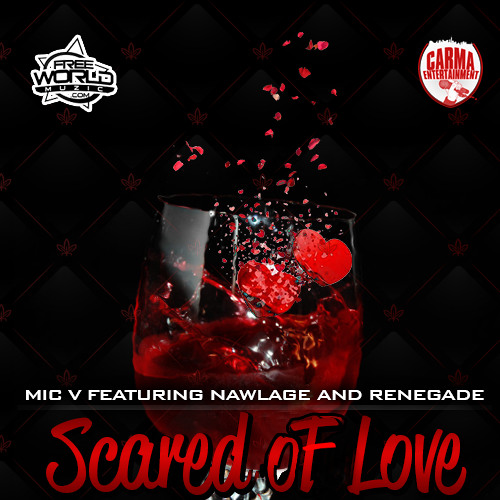 Scared Of Love - Mic v , (feat. Nawlage , Mistah Renegade) [Prod. by VS]