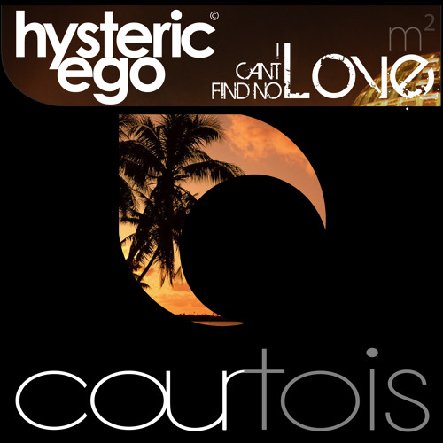 Hysteric ego / I cant find no love / Courtois (m)