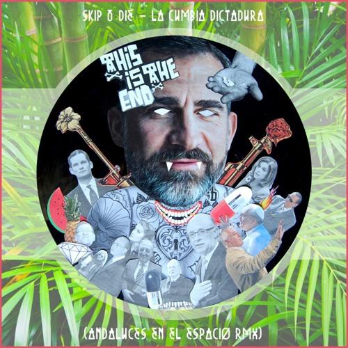 Skip&Die - La Cumbia Dictadura (Andaluces en el Espacio Rmx)