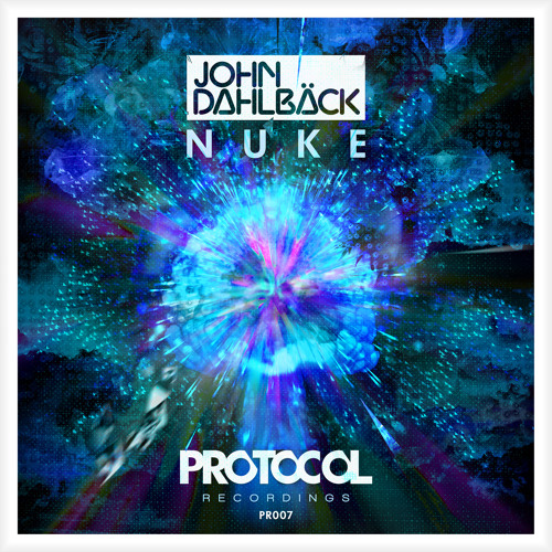John Dahlbäck - Nuke (Official Preview) (OUT NOW)