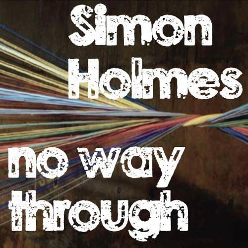 Simon Holmes - No Way Through [FREE DOWNLOAD]