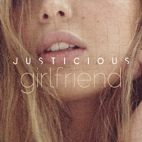 Justicious - Girlfriend